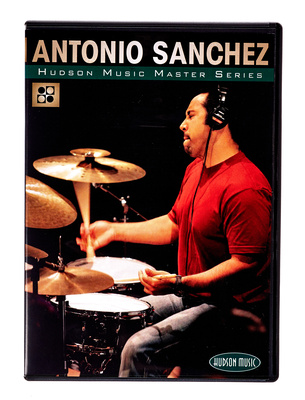 Hudson Music Antonio Sanchez (DVD)